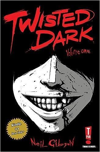 Book Twisted Dark Volume 1 by Neil Gibson (2011)