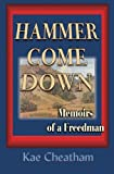 img - for Hammer Come Down: Memoirs of a Freedman book / textbook / text book