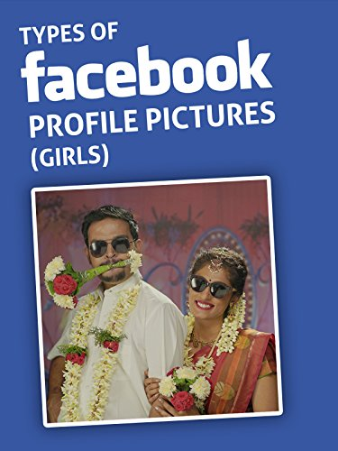 Clip: Types of Facebook Profile Pictures - Girls