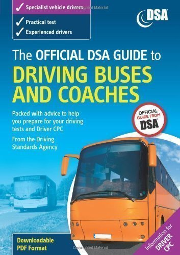 The Official DSA Guide to Driving Buses and Coaches by Driving Standards Agency 2008 Rev edition (2008)