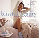 Blissful Beauty : Morning Noon and Night, Wilde, Liz, 1845974018