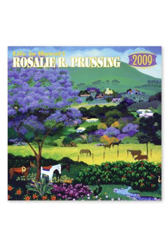 2009 Twelve Month Calendar - Life In Hawai'i by Rosalie Prussing 2009 12 Month Deluxe Calendar