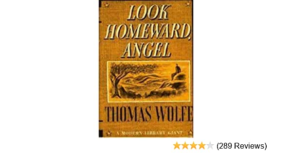 Look Homeward, Angel  A Story of the Buried Life  See more