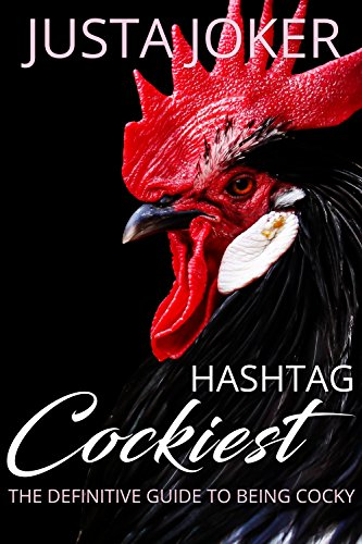 Hashtag Cockiest: The definitive guide to being cocky