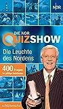 Die NDR Quizshow: Die Leuchte des Nordens. 400 Fragen für pfiffige Ratefüchse
