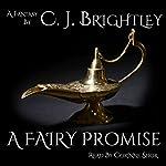 A Fairy Promise: Fairy King, Book 2 | C. J. Brightley