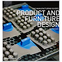 Product and Furniture Design (The Manufacturing Guides)