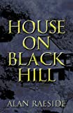 House on Black Hill, Alan Raeside, 1627729836