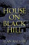 House on Black Hill, Alan Raeside, 1627729836