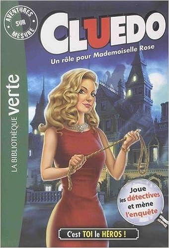 7fc0b7fafd8 Cluedo   Un rôle pour Mademoiselle Rose  9782016271124  Amazon.com  Books