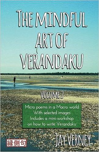 Buy The Mindful Art Of Verandaku Micro Poems In A Macro World