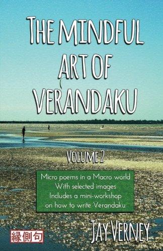 Download The Mindful Art of Verandaku: Micro Poems in a Macro World - Volume 2 pdf epub