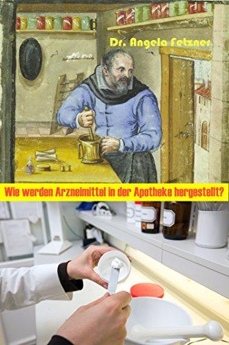 Wie werden Arzneimittel in der Apotheke hergestellt? (German Edition)