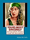 Download Yours Most Sincerely: Autographed Images from Old Hollywood (Old Hollywood in Color Book 2) in PDF ePUB Free Online