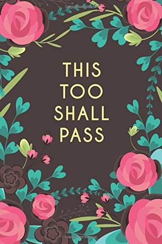 Download This Too Shall Pass (6x9 Journal): Brown With Pink Roses, Lightly Lined, 120 Pages, Perfect for Notes, Journaling, Mother's Day and Christmas Gifts pdf