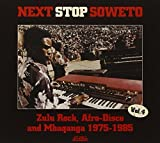 NEXT STOP SOWETO 4: ZULU ROCK, AFRO DISCO AND MBAQANGA 1975-1985 by Various Artists