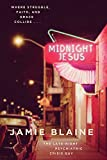Midnight Jesus: Where Struggle, Faith, and Grace Collide . . .