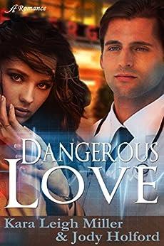Dangerous Love (Mending Hearts Series Book 1) by [Miller, Kara Leigh, Holford, Jody]