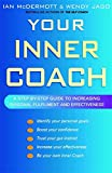 Your Inner Coach: A step-by-step guide to increasing personal fulfilment and effectiveness