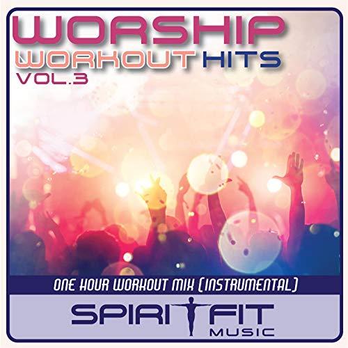 SpiritFit Music - Worship Workout Hits Vol.3 [Instrumental] (2018)