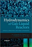 Hydrodynamics of Gas-Liquid Reactors, Barry Azzopardi and H. Morvan, 0470747714