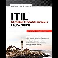 ITIL Intermediate Certification Companion Study Guide: Intermediate ITIL Service Capability Exams (English Edition)