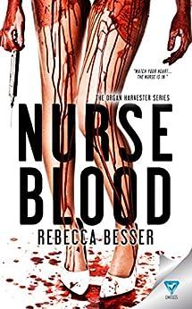 Nurse Blood (Organ Harvester Series Book 1) by [Besser, Rebecca]