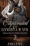 Captivated By His Gangsta Ways 2: Ziyla & Nohvas Hood Fairytale