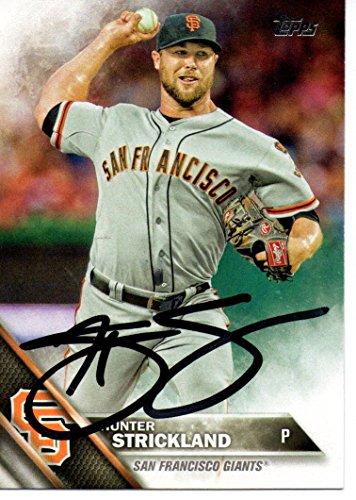 Hunter Strickland San Francisco Giants 2016 Topps Signed Card - Strickland Signed