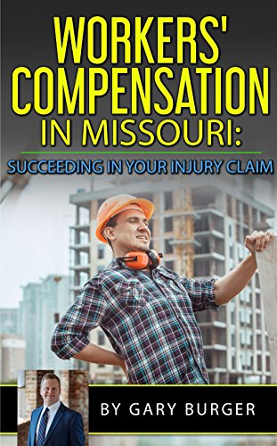 Workers' Compensation in Missouri: Succeeding in Your Injury Claim