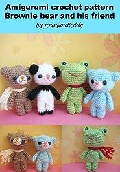 Amigurumi  crochet pattern Brownie bear and his friends (English Edition)
