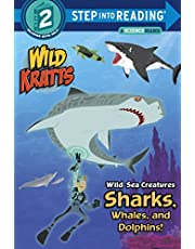 Wild Sea Creatures Sharks, Whales And Dolphins Step Into Reading Lvl 2: Wild Kratts (Step Into Reading. Step 2)