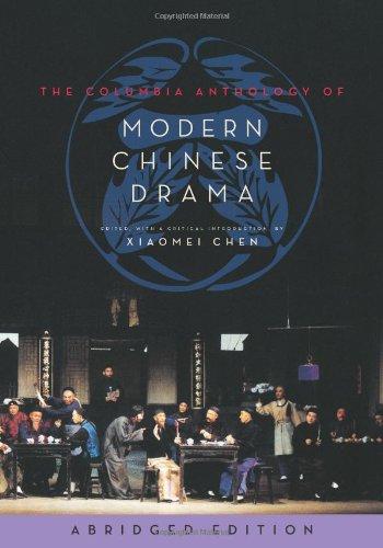 The Columbia Anthology of Modern Chinese Drama (Weatherhead Books on Asia) by Columbia University Press