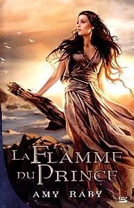 La flamme du prince par Amy Raby