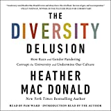 #7: The Diversity Delusion: How Race and Gender Pandering Corrupt the University and Undermine Our Culture