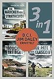 D.C.I. Jim Daley ermittelt: Die Mädchen von Strathclyde / Tödliches Treibgut / Der Pate von Glasgow (3in1) (eBundle) (German Edition)