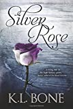 Silver Rose (The Black Rose) (Volume 5)