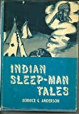 img - for Indian Sleep-Man Tales: Authentic legends of the Otoe Tribe book / textbook / text book