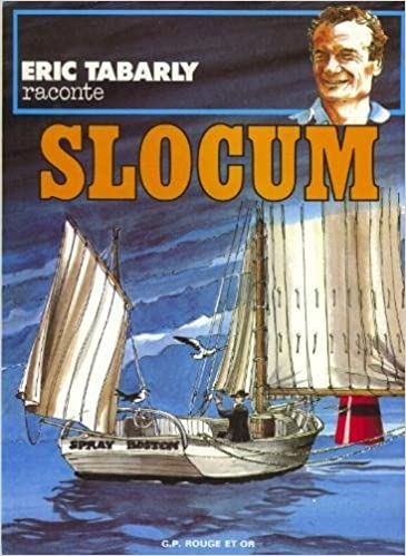 Amazon fr - Slocum (Éric Tabarly raconte) - Éric Tabarly