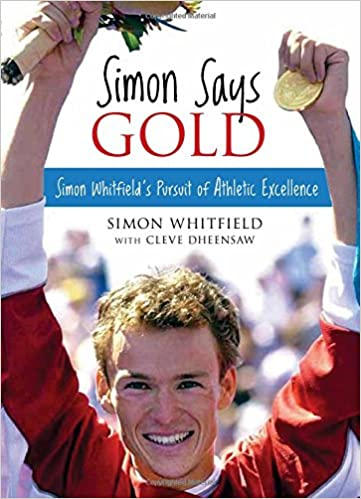Simon Says Gold Simon Whitfields Pursuit of Athletic Excellence