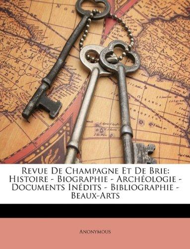 Download Revue De Champagne Et De Brie: Histoire - Biographie - Archéologie - Documents Inédits - Bibliographie - Beaux-Arts pdf epub