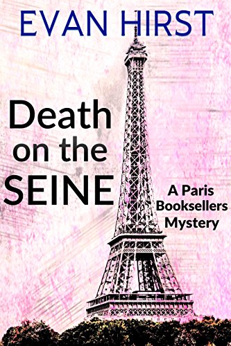 Death on the Seine (A Paris Booksellers Mystery Book 1) by [Hirst, Evan]