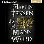 A Man's Word: The King's Hound Series | Martin Jensen,Tara Chace - translator
