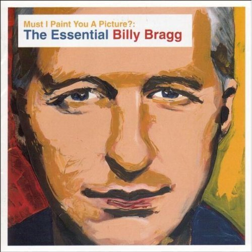 Price comparison product image Must I Paint You a Picture - The Essential Billy Bragg