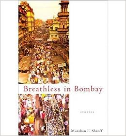 [ { BREATHLESS IN BOMBAY [ BREATHLESS IN BOMBAY ] BY SHROFF, MURZBAN F ( AUTHOR )FEB-05-2008 PAPERBACK } ] by Shroff, Murzban F (AUTHOR) Sep-05-2000 [ ]