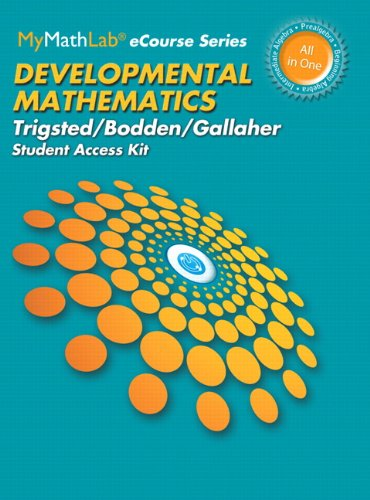 MyLab Math for Trigsted/Bodden/Gallaher Developmental Math: Prealgebra, Beginning Alg, Intermediate Alg - Access Card (M