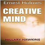 Creative Mind | Ernest Holmes