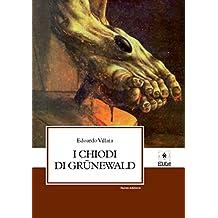 I chiodi di Grunewald (Italian Edition)