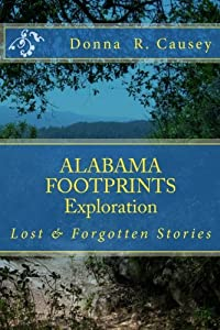 ALABAMA FOOTPRINTS Exploration: Lost & Forgotten Stories (Volume 1)
