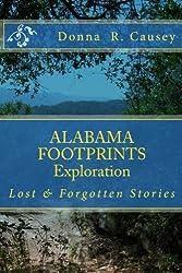 ALABAMA FOOTPRINTS Exploration: Lost & Forgotten Stories (Volume 1)